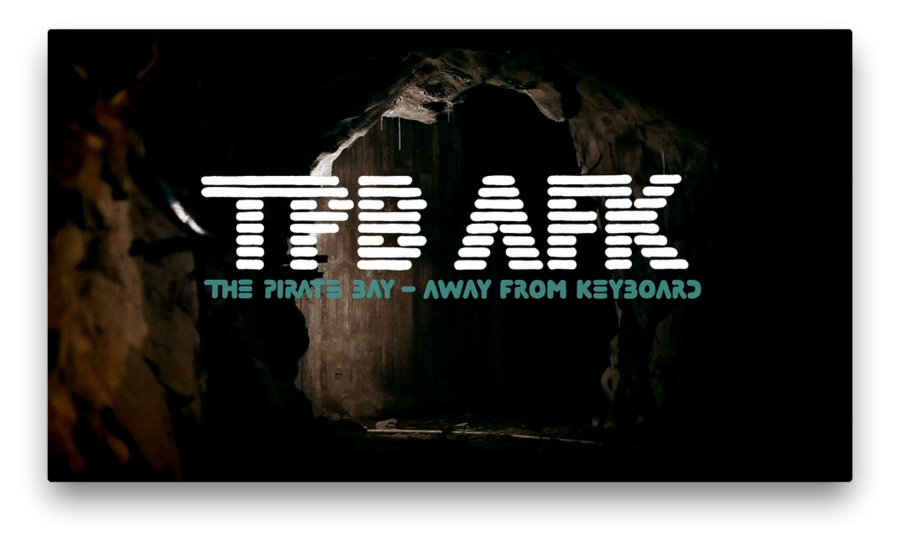 TPB AFK: The Pirate Bay Away From the Keyboard