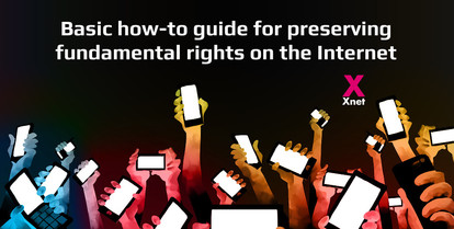 Basic how-to guide for preserving fundamental rights on the Internet