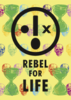 Extinction Rebellion Rebel for Life Poster (2)