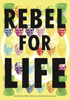 Extinction Rebellion Rebel for Life Poster (1)