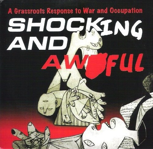 Shocking and Awful - A Grassroots Response to War and Occupation