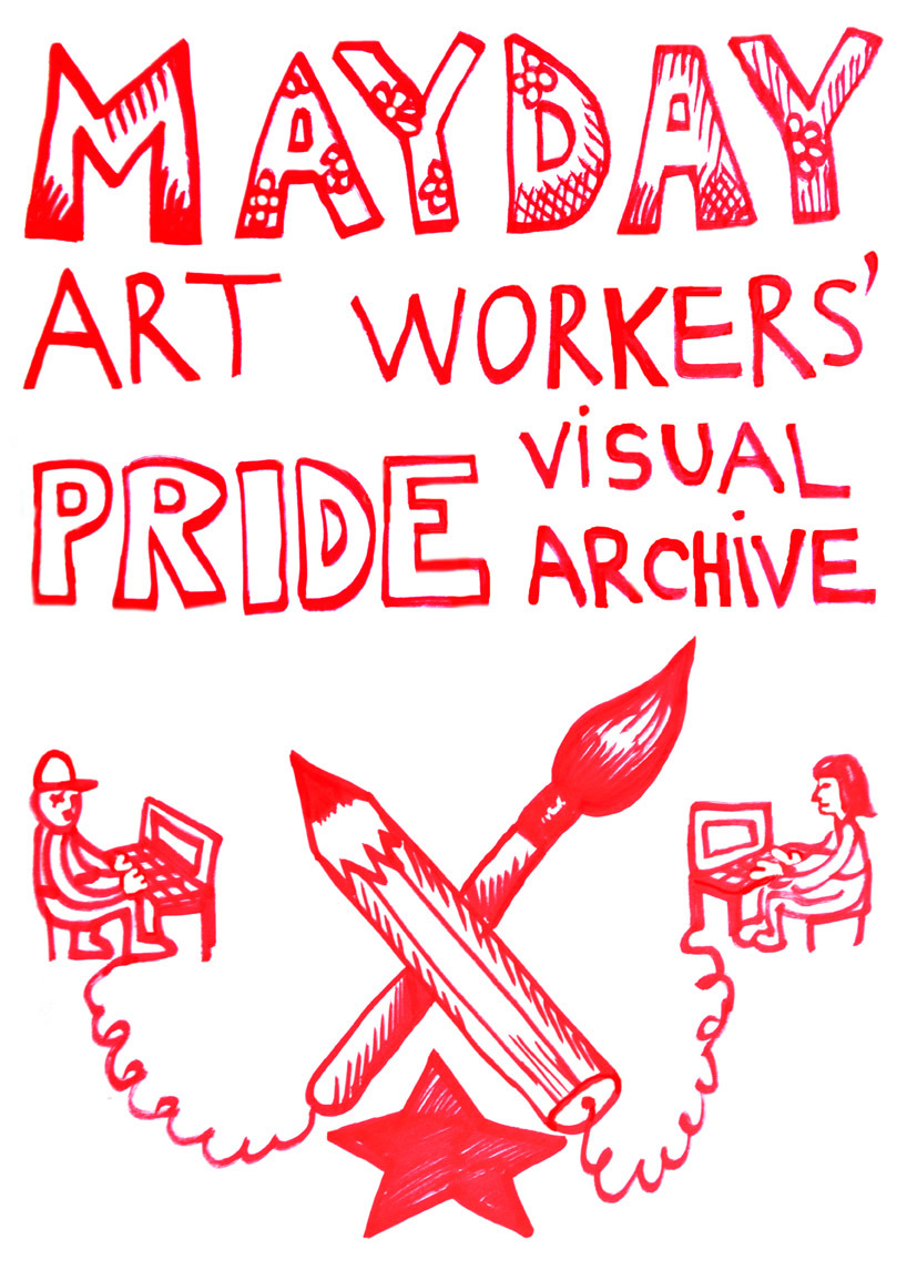 MAYDAY: Art Workers? Pride Visual Archive