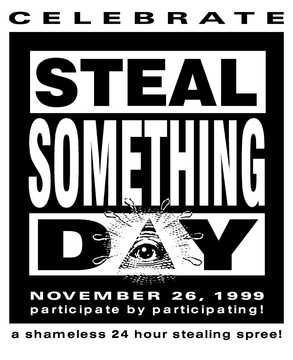 Steal something